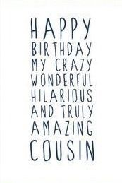 New Cousin Birthday Humor Families Ideas Cousin Birthday Quotes, Happy Birthday Cousin Female, Best Cousin Quotes, Happy Birthday Fun, Bff Quotes, Friendship Quotes, Happy Quotes, Funny Quotes, Cousins Quotes