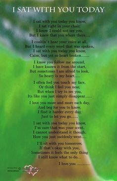 I Sat With You Today. - I sat right in your chair Rip Daddy, Miss You Daddy, Miss You Mom, Missing Daddy, Grief Poems, Dad Poems, Grandson Quotes, Daughter Quotes, Mother Quotes