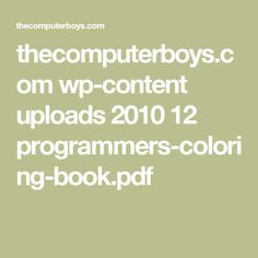 thecomputerboys.com wp-content uploads 2010 12 programmers-coloring-book.pdf