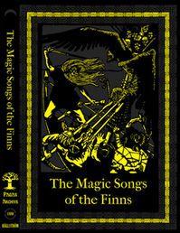 Magic Songs of the Finns - Loitsurunoja englanniksi, 1896