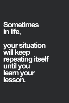 more than sometimes if the lesson isn't learned and change isn't made.  i have had that lesson myself.