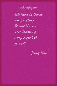 Truth Quotes, Quotable Quotes, Movie Quotes, Quotes Quotes, Life Quotes, Jenny Han Books, Romantic Book Quotes, I Still Love You Quotes, Relationship Quotes