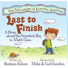 Last to Finish: A Story About the Smartest Boy in Math Class (The Adventures of Everyday Geniuses):Amazon:Kindle Store