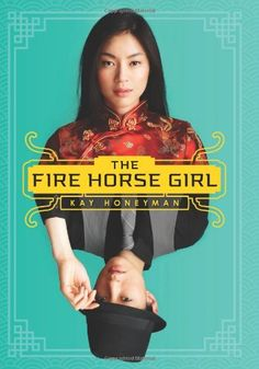 The Fire Horse Girl by Kay Honeyman  A girl born in the Year of the Horse is thought to be headstrong and stubborn. A girl born in the year of the Fire Horse, is doubly so.  This is an excellent story with a strong teen girl and lots of twists and turns.  Tucked in to the adventure, readers will learn quite a bit about Chinese-American immigrants and what it was like to come to a new land in the early 20th century.