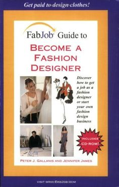 FabJob Guide to Become a Fashion Designer (FabJob Guides) by Peter J. Gallanis
