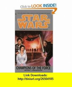 Champions of the Force (Star Wars The Jedi Academy Trilogy, Vol. 3) (0076783005990) Kevin J. Anderson , ISBN-10: 055329802X  , ISBN-13: 978-0553298024 ,  , tutorials , pdf , ebook , torrent , downloads , rapidshare , filesonic , hotfile , megaupload , fileserve