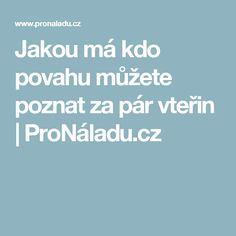 Jakou má kdo povahu můžete poznat za pár vteřin   ProNáladu.cz Tarot, Nordic Interior, Relax, Medical, Thoughts, Motivation, Health, Fitness, Workout