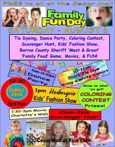 The annual FAMILY FUN DAY is August 6 (Saturday). Bring the kids and grandkids for a day of Tie Dying, Dancing, Coloring, Scavenger Hunting, Fashion Show, Games, Movies, and MORE! FREE to all, compliments of the Cedar Mall!