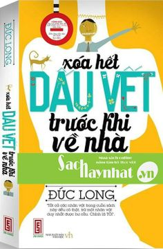Xóa Hết Dấu Vết Trước Khi Về Nhà là một cuốn sách hay tại sachhaynhat.vn