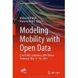 Modeling mobility with open data : 2nd SUMO Conference 2014      Berlin, Germany, May 15-16, 2014 / Michael Behrisch, Melanie      Weber, editors.-- Cham ... [etc] : Springer, 2015