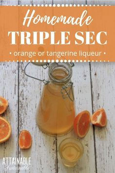Making tangerine or orange liqueur at home is easy, and it's a fun way to preserve the citrus harvest. This homemade triple sec uses the season's abundance of tangerines or oranges. You'll be so happy to have this pop of flavor for DIY cocktails or flavoring meals. #booze #recipe #liquor via @Attainable Sustainable