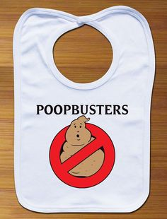 Poop Busters Baby Bib! How hilarious is this!