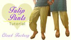 Tulip pants :) Tutorial, Patterns, cutting, stitching, Cloud Factory