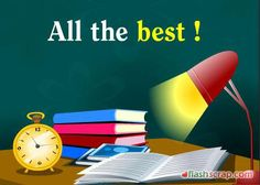 all the best for your exams plus outstanding success altogether