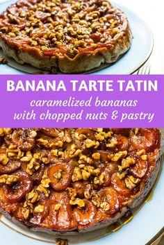 Banana Tarte Tatin: caramelized bananas flipped over a bed of golden pastry. Recipe via MonPetitFour.com