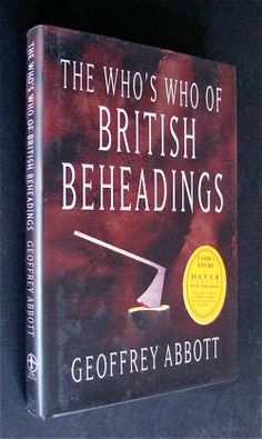 The Who's Who of British Beheadings