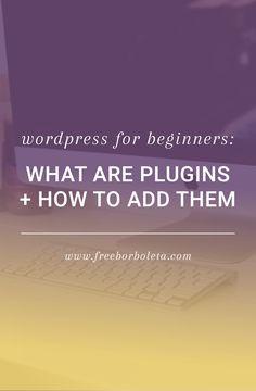 WordPress 101: What are Plugins and How to Add Them (WordPress Plugin Tutorial) via @freeborboleta
