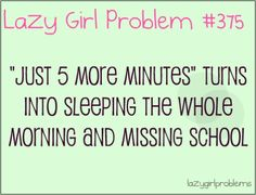 Lazy Girl Problems