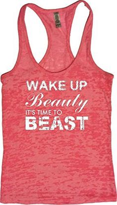 "Women's Workout Fitness Burnout Tank - ""Wake up Beauty Time to Beast"""