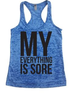 Fitness Tank. My EVERYTHING Is Sore. by FunnyWorkoutShirts33