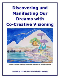 Discovering and Manifesting Your Dreams with Co-Creative Visioning  is a process for community visioning and strategic planning. It includes practical steps for bringing community dreams into reality, using a series of visioning and strategic planning procedures that help identify core values, discern a shared vision, develop a mission statement, specific goals, strategies and action plans. Specific Goals, Strategic Planning, Core Values, Ecommerce Hosting, Helping People, Dreaming Of You, How To Plan, Creative, Action