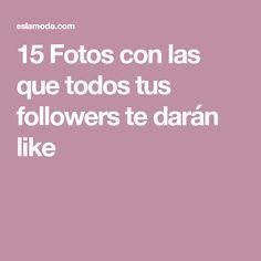 15 Fotos con las que todos tus followers te darán like