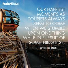 Travel Quote of the Week: On Serendipity | Fodor's