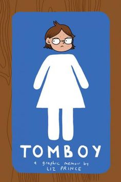 Tomboy, Liz Prince: So far I'm winning at my goal of reading more graphic novels in 2015. I've found that most of them tend to be quick reads, yet that doesn't mean they sacrifice any depth or emotional connection to the reader. This book in particular is really hitting me in terms of the honest portrayal of preordained gender roles truly influence behavior and thoughts. —Kelly