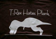 Small TRex Hates Plank Tshirt for yoga running by PrairieSunYoga, $15.00