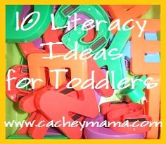 Literacy ideas for toddlers.  Help your child become a reader!