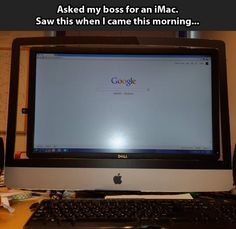 Apple geeks will get a kick out of this...........I asked my boss for a new computer…