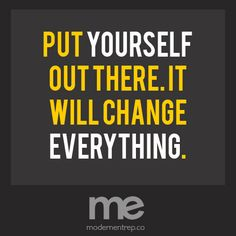 Put yourself out there! #entrepreneur #startup