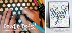 Quick Video Tip: Doodled Dots Card - how about stenciling w/ink, then going in other colors and outlining the shapes