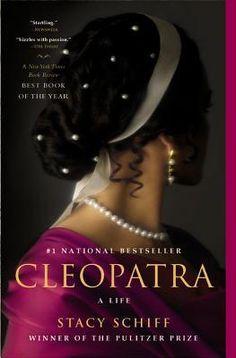 Cleopatra: A Life - Stacy Schiff