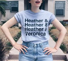 Heather Heather Heather Veronica. Heathers movie unisex tee at totally good time! Add this one to your wishlist as the perfect gift for someone else or just for you! #musicals