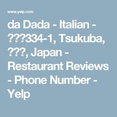 da Dada - Italian - 西平塚334-1, Tsukuba, 茨城県, Japan - Restaurant Reviews - Phone Number - Yelp