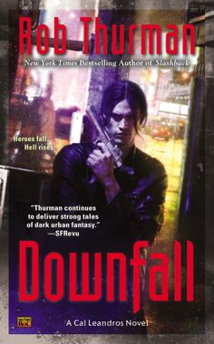 Downfall (Cal Leandros): Rob Thurman: Cal Leandros #9.  Release date 8/5/14.