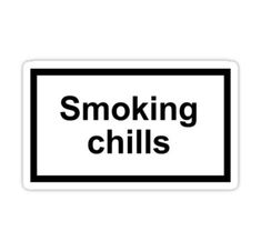 'Smoking Chills' Sticker by xyphious
