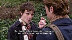 """Gossip Girl, 1x01, """"Pilot,"""" aired 19 Sept. 2007. Charles """"Chuck"""" Bass is played by Ed Westwick and Nathaniel """"Nate"""" Archibald is played by Chace Crawford. Nate: """"And aren't we entitled to choose – just to be happy?"""" Chuck: """"Look, easy, Socrates. What we're entitled to is a trust fund. Maybe a house in the Hamptons, a prescription drug problem. But happiness does not seem to be on the menu. So smoke up and seal the deal with Blair, 'cause you're also entitled to tap that ass."""""""