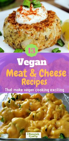 Excitingly delicious vegan 'meat' and 'cheese' vegan recipes! #cheesy #plantbased #vegan