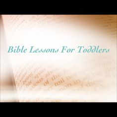 bible lessons for toddlers
