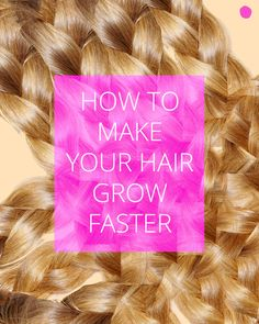 How to Make Your Hair Grow Faster - Tired of wishing and hoping for your hair to just grow already? Here's how to help move it along a bit.