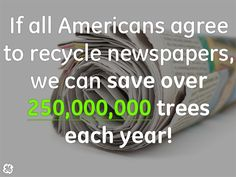 Pledge to recycle all of your newspapers. What about recycle newspapers...worldwide  : )