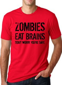 They don't like dummies! Zombies only eat brains so if you're without one, you're probably safe from the zombie apocalypse. If you're in danger, you should just watch some trashy tv....that'll get you brain dead in no time! Have you tried a Crazy Dog T-shirt yet? Just Wait until you slip on one of these super soft tees. You'll instantly fall in love! Not only are they printed on super soft cotton but the tees fit great too. Try one and you won't go anywhere else! With over 900 designs Crazy…