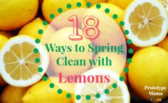 money-saving cleaning tips - 18 ways to Spring Clean with Lemons