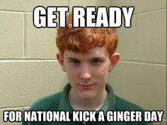 Kick the redhead day