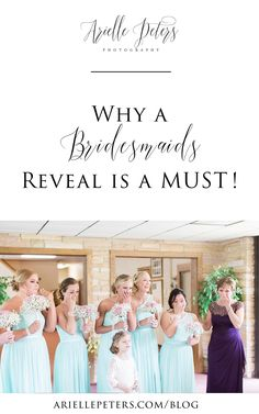 Bridesmaids Reveals and why you should do one at your wedding!