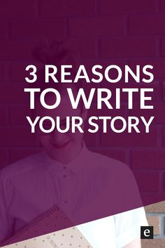 Why Share Your Story?   Do you have a story to tell, but you're not sure if you should? Click through for 3 compelling reasons to write your story.