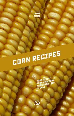 Corn recipes | Soviet Cooking | Almost forgotten recipes