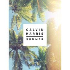 Calvin Harris - Summer; why not enjoy Calvin Harris' latest hit at the beginning of the Summer!